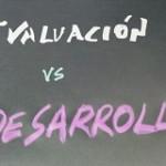 Evaluacion_vs_ desarrollo